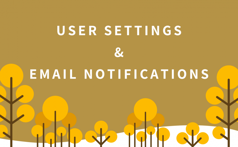 User Settings & Email Notifications Added