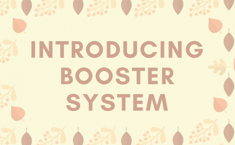Introducing Our New Booster System