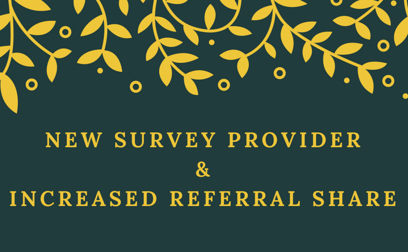 New Survey Provider And Increased Referral Share