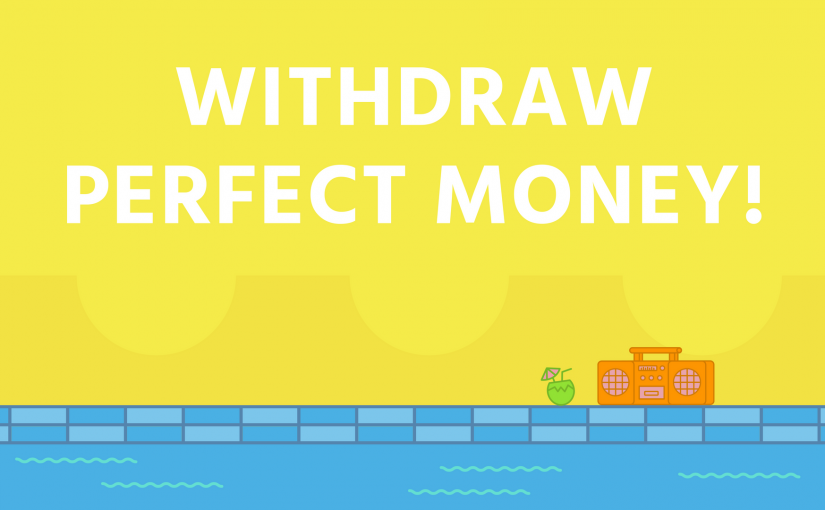 Perfect Money Has Been Added As Withdrawal Option