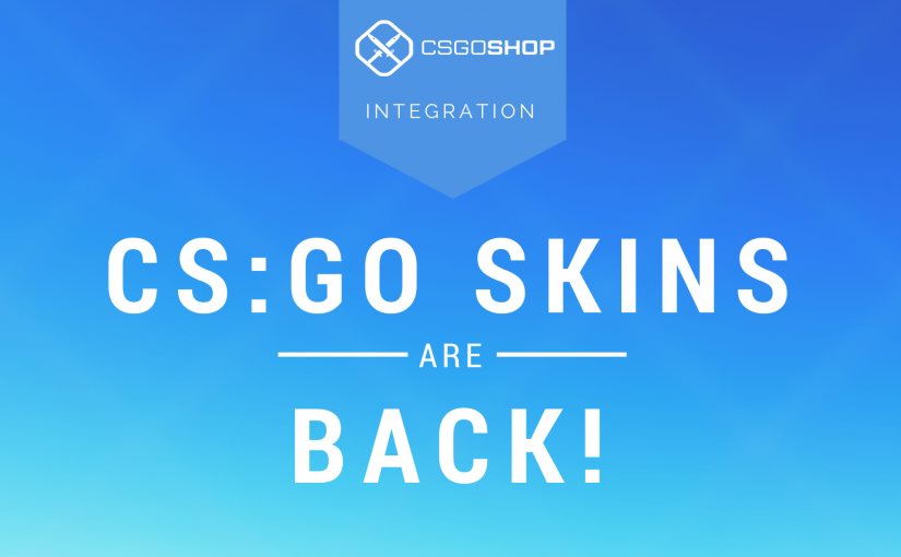 CS:GO Skins Are Back – CSGOShop Integration