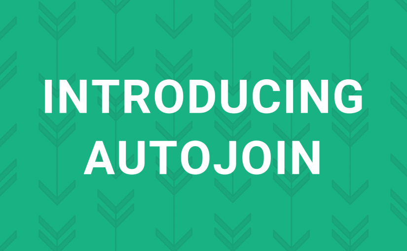 Introducing Autojoin