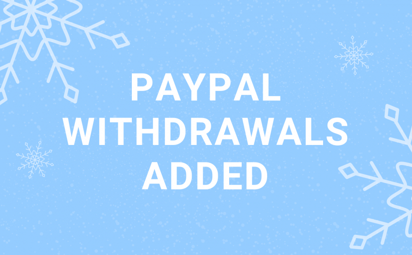 PayPal Withdrawals Added
