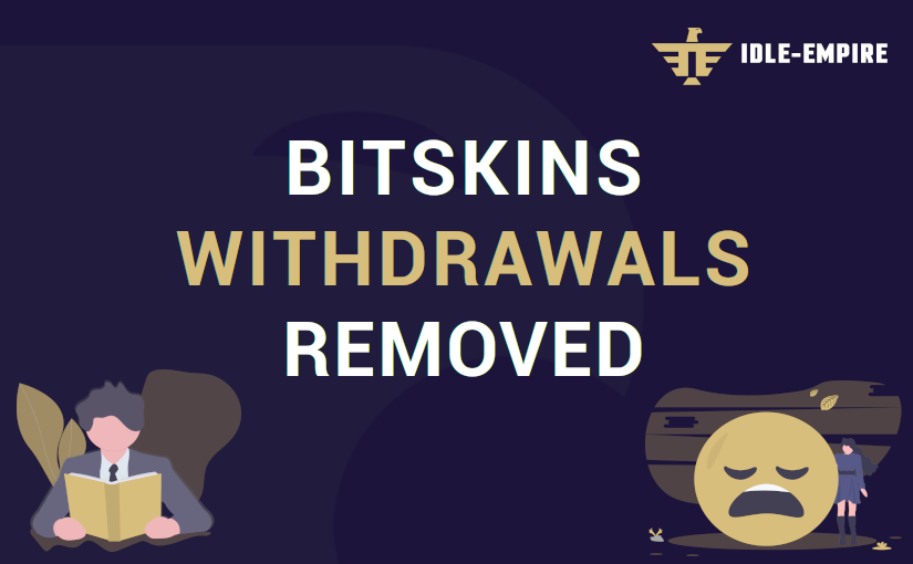 BitSkins Withdrawals Removed Again