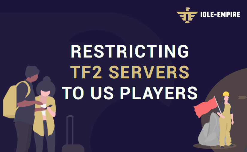 Restricting our TF2 servers to US players